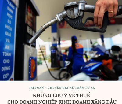 Những lưu ý về thuế cho doanh nghiệp kinh doanh xăng dầu
